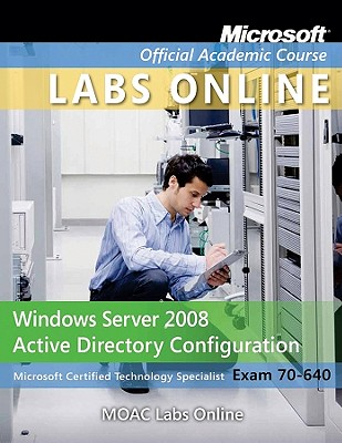 Windows Server 2008 Active Directory Configuration (70-640) By John Wiley & Sons (COR)