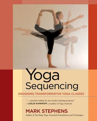 Yoga Sequencing By Stephens, Mark